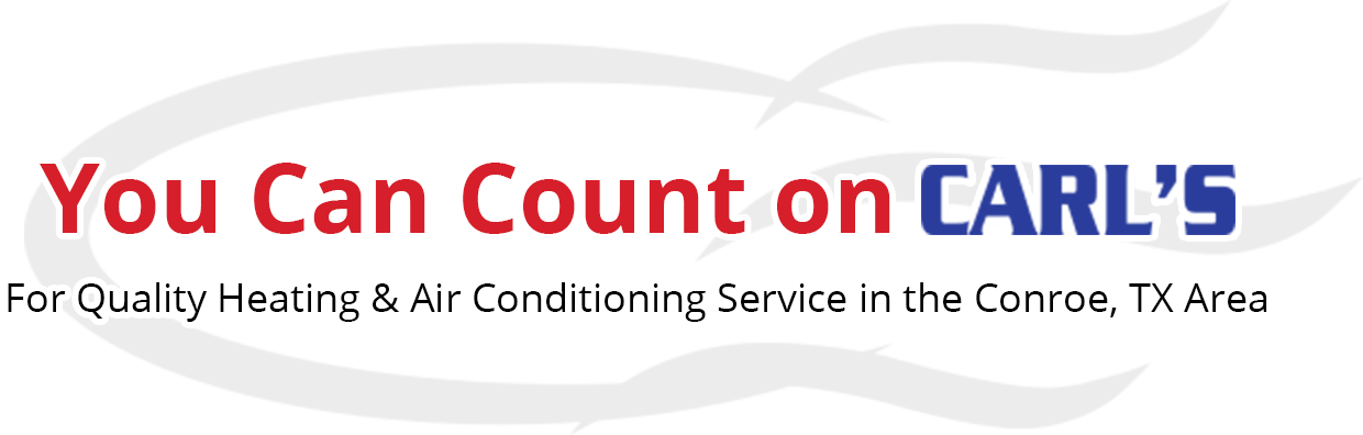 Logo mark with slogan: You Can Count on Carl's For Quality Heating & Air Conditioning Service in the Conroe, TX Area